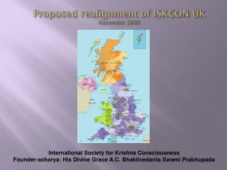 Proposed  realignment  of ISKCON UK  November 2009