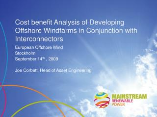 Cost benefit Analysis of Developing Offshore Windfarms in Conjunction with Interconnectors