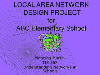 LOCAL AREA NETWORK   DESIGN PROJECT for  ABC Elementary School
