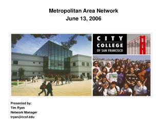 Metropolitan Area Network  June 13, 2006