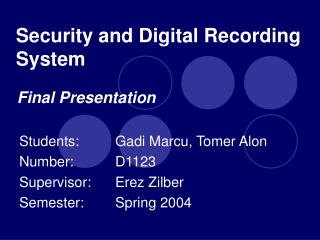 Security and Digital Recording System