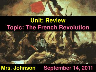 Unit: Review Topic: The French Revolution