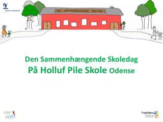 Den Sammenhængende Skoledag  På Holluf Pile Skole  Odense