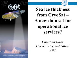 Sea ice thickness from CryoSat –  A new data set for operational ice services?