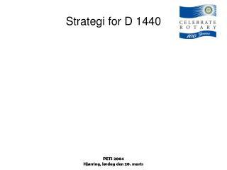 Strategi for D 1440