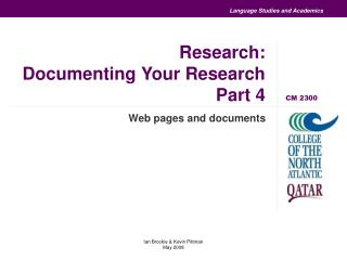 Research: Documenting Your Research Part 4
