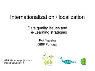 Internationalization / localization Data quality issues and  e-Learning strategies Rui Figueira