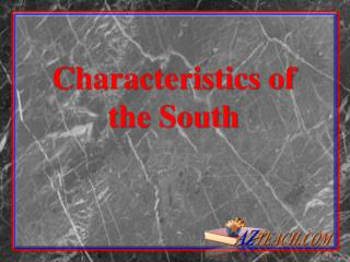 Characteristics of the South