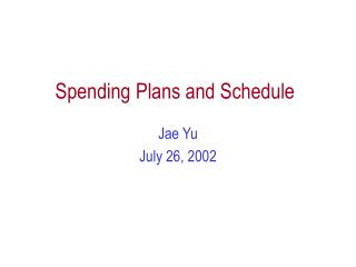 Spending Plans and Schedule