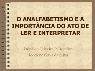 O ANALFABETISMO E A IMPORTÂNCIA DO ATO DE LER E INTERPRETAR