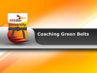 Coaching  Green Belts