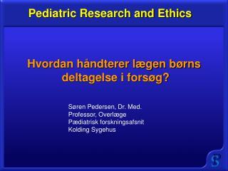 Hvordan håndterer lægen børns  deltagelse i forsøg?