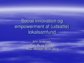 Social innovation og empowerment af (udsatte) lokalsamfund