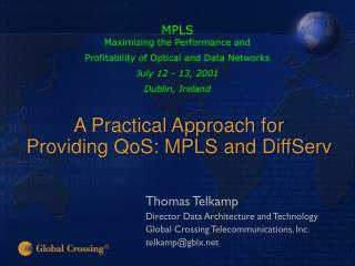 A Practical Approach for  Providing QoS: MPLS and DiffServ