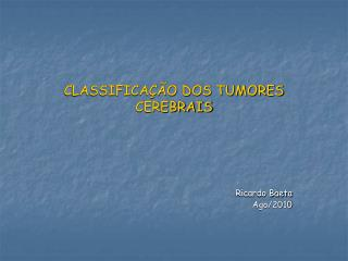 CLASSIFICA��O DOS TUMORES CEREBRAIS