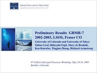 9 th  NASA Cold Land Processes Workshop, May 28-29, 2003 Boulder. Colorado