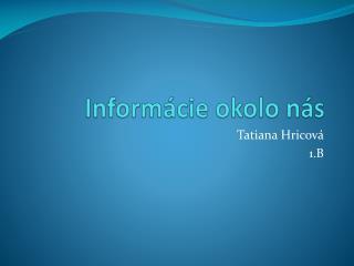 Informácie okolo nás