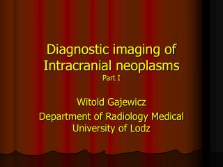 Diagnostic imaging of Intracranial neoplasms Part I