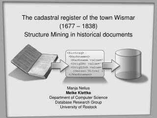 The cadastral register of the town Wismar (1677 – 1838) Structure Mining in historical documents