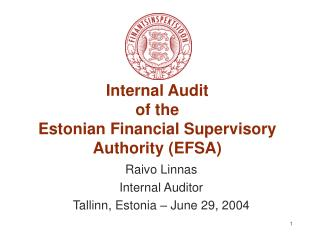Internal Audit  of the  E stonian Financial Supervisory Authority ( EFSA )