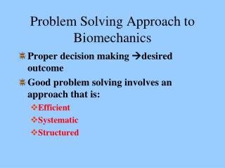 Problem Solving Approach to Biomechanics
