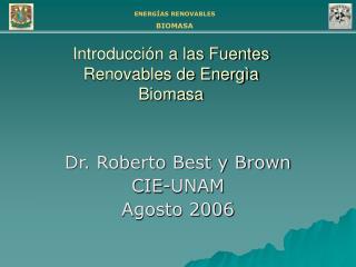 Introducción a las Fuentes Renovables de Energìa Biomasa