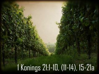1 Konings 21:1-10, (11-14), 15-21a