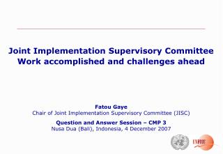 Fatou Gaye Chair of Joint Implementation Supervisory Committee (JISC)
