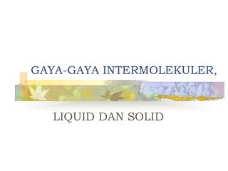 GAYA-GAYA INTERMOLEKULER,
