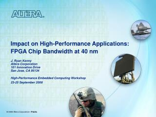 Impact on High-Performance Applications: FPGA Chip Bandwidth at 40 nm