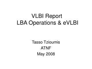 VLBI Report  LBA Operations & eVLBI