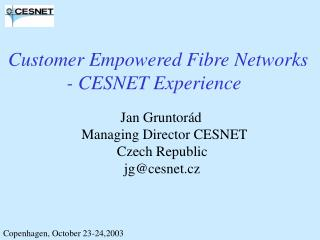 Jan Gruntorád        Managing Director CESNET                  Czech Republic