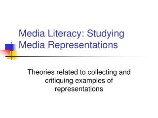 Media Literacy: Studying Media Representations
