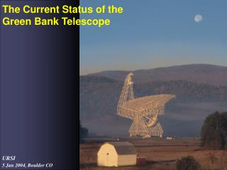 The Current Status of the  Green Bank Telescope