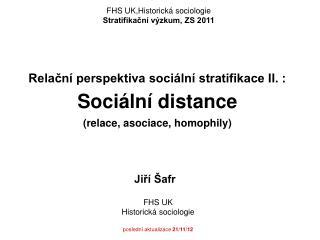 Relační perspektiva sociální stratifikace II. :  Sociální distance  (relace, asociace, homophily)