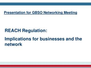 Presentation for GBSO Networking Meeting