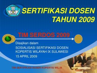 Disajikan dalam SOSIALISASI SERTIFIKASI DOSEN KOPERTIS WILAYAH IX SULAWESI 15 APRIL 2009