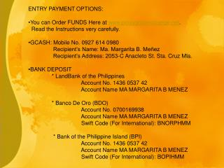 ENTRY PAYMENT OPTIONS: You can Order FUNDS Here at  pinoygoldexchange .