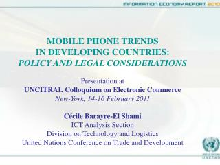 MOBILE PHONE TRENDS  IN DEVELOPING COUNTRIES:  POLICY AND LEGAL CONSIDERATIONS