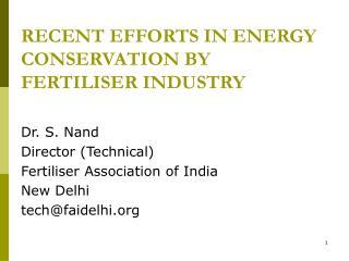 RECENT EFFORTS IN ENERGY CONSERVATION BY FERTILISER INDUSTRY