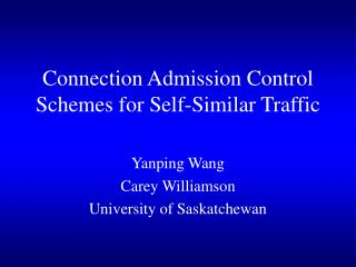Connection Admission Control Schemes for Self-Similar Traffic