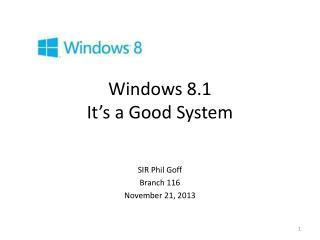 Windows 8.1 It's a Good System