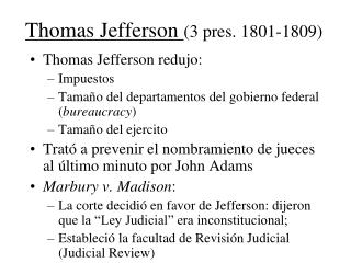 Thomas Jefferson  ( 3  pres. 1801-1809)
