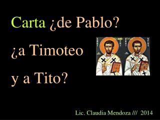 Carta  ¿de Pablo? ¿a Timoteo  y a Tito?