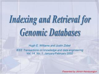 Hugh E. Williams and Justin Zobel IEEE Transactions on knowledge and data engineering