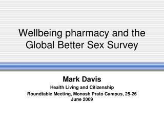 Wellbeing pharmacy and the Global Better Sex Survey