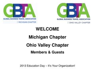 WELCOME  Michigan Chapter Ohio Valley Chapter Members & Guests