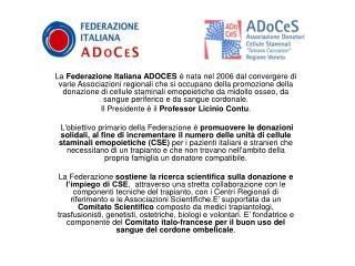 COMUNICAZIONE E SENSIBILIZZAZIONE Nel 2009 la Federazione ha realizzato, grazie all'impegno del