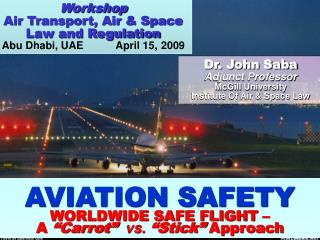 Workshop Air Transport, Air & Space  Law and Regulation Abu Dhabi, UAE           April 15, 2009