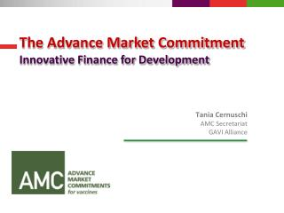 Tania Cernuschi AMC Secretariat GAVI Alliance